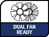 Dual Fan Ready.